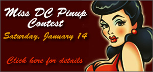 Miss DC Pinup Contest, Saturday, January 18: Click here for details